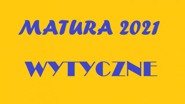 matura2021Wytyczne